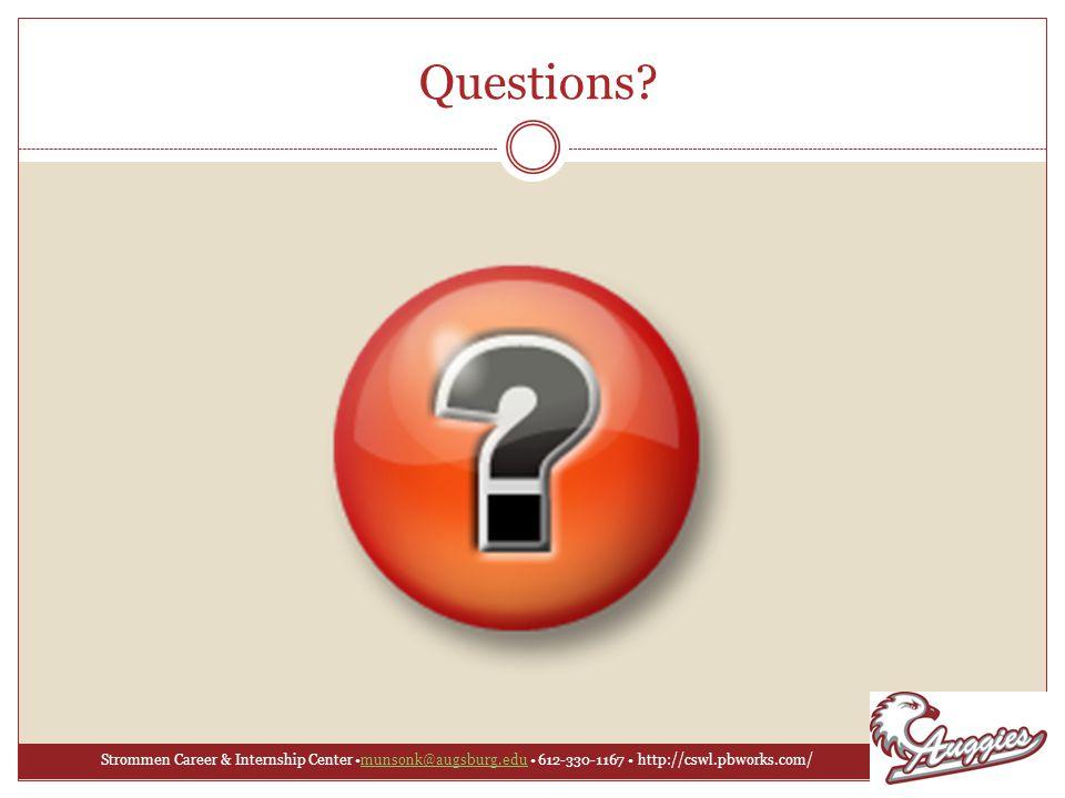 Strommen Career & Internship Center munsonk@augsburg.edu 612-330-1167 http://cswl.pbworks.com/munsonk@augsburg.edu Questions