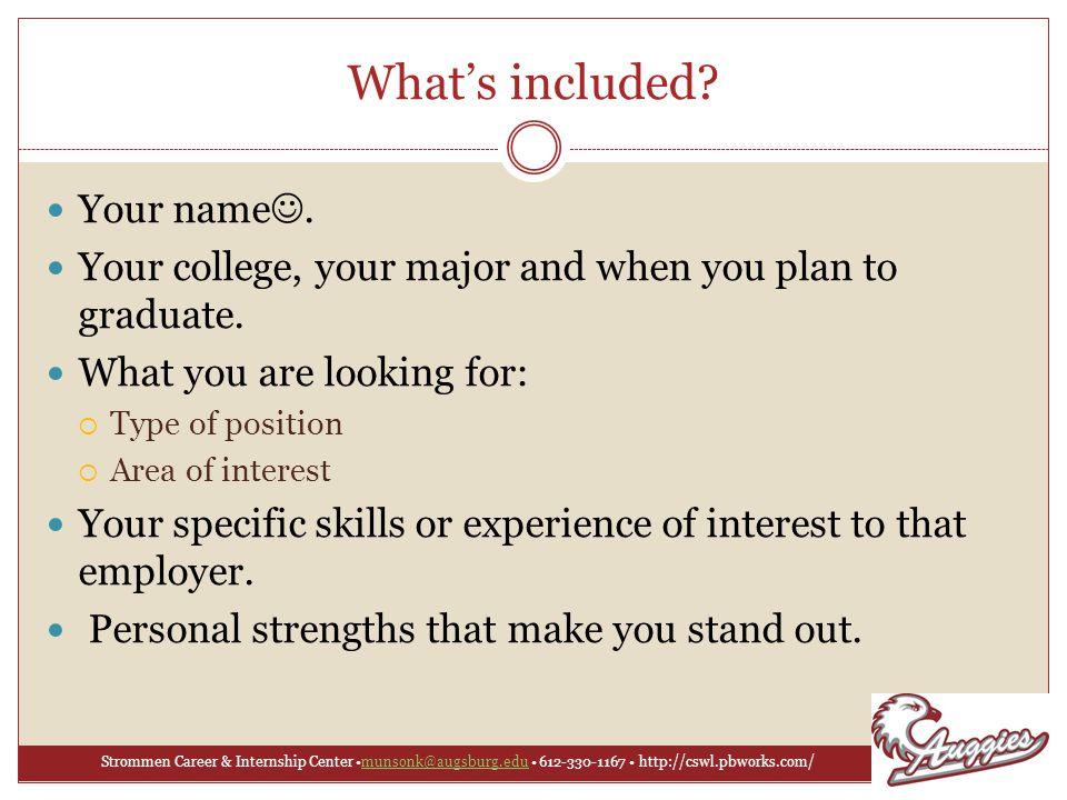 Strommen Career & Internship Center munsonk@augsburg.edu 612-330-1167 http://cswl.pbworks.com/munsonk@augsburg.edu What's included.