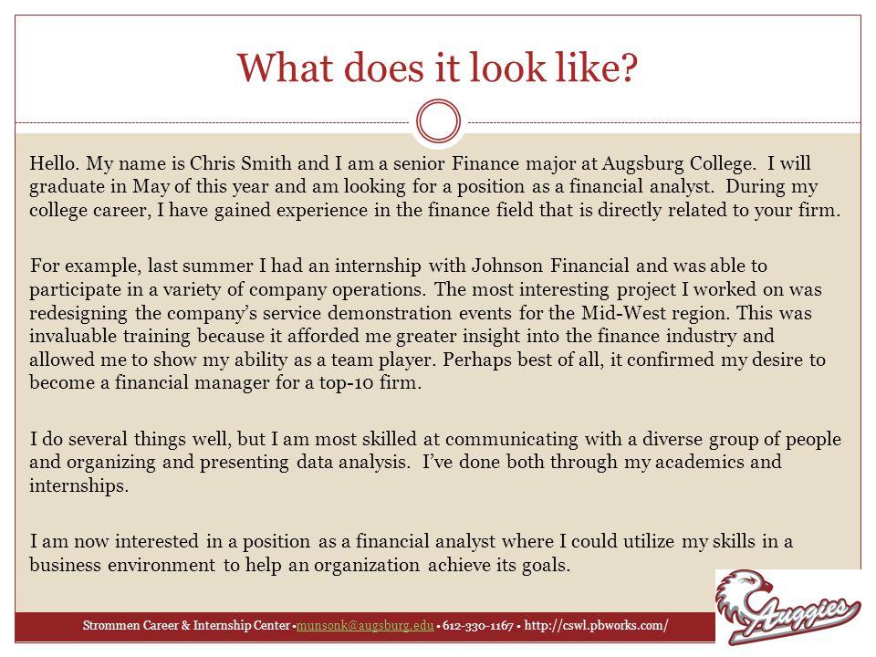 Strommen Career & Internship Center munsonk@augsburg.edu 612-330-1167 http://cswl.pbworks.com/munsonk@augsburg.edu What does it look like.