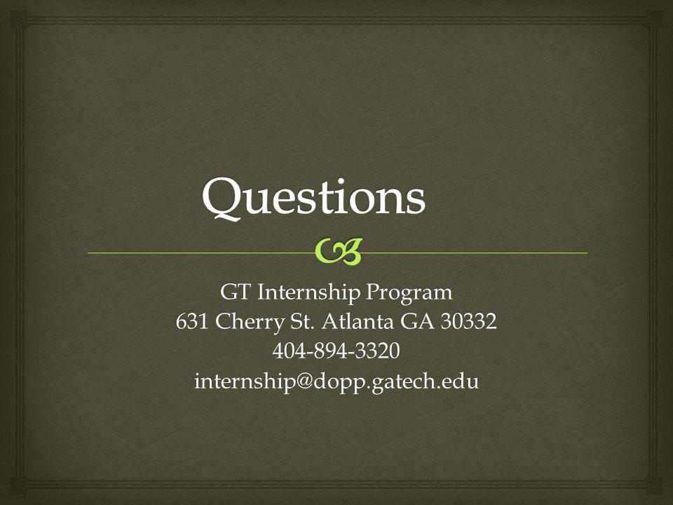 GT Internship Program 631 Cherry St. Atlanta GA 30332 404-894-3320internship@dopp.gatech.edu