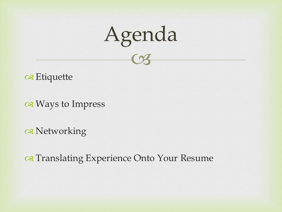   Etiquette  Ways to Impress  Networking  Translating Experience Onto Your Resume Agenda