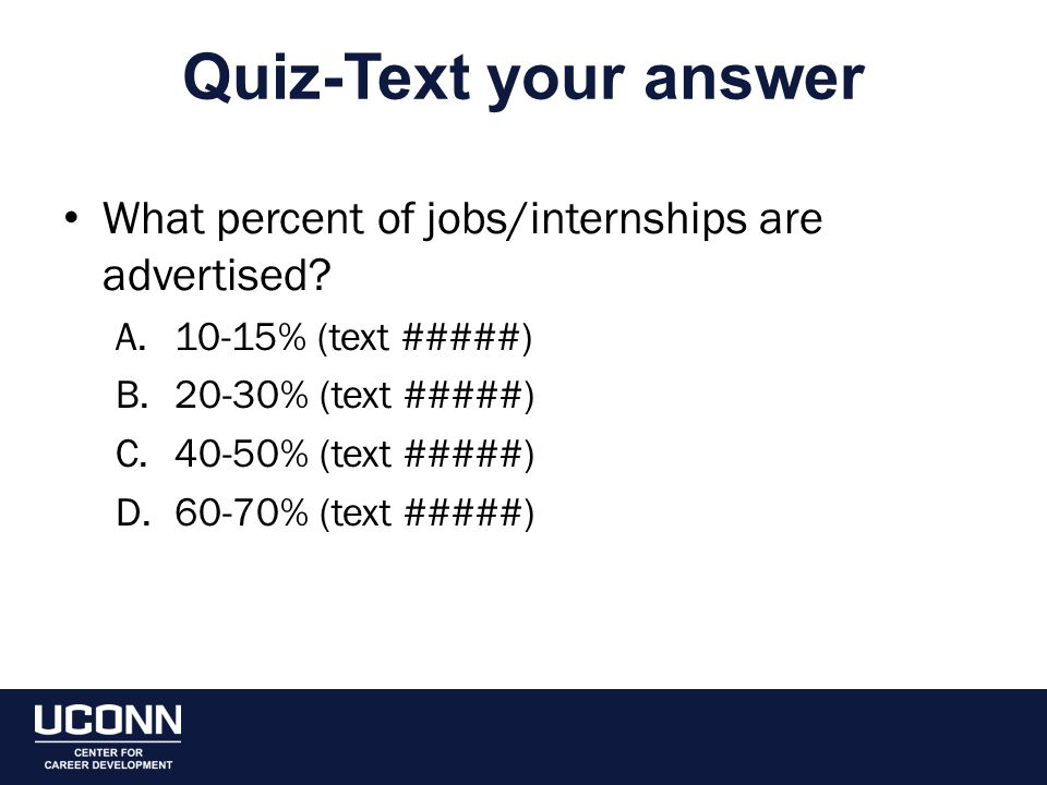Quiz-Text your answer What percent of jobs/internships are advertised.