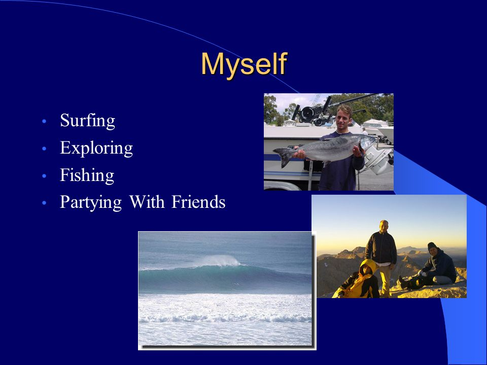 Myself Surfing Exploring Fishing Partying With Friends
