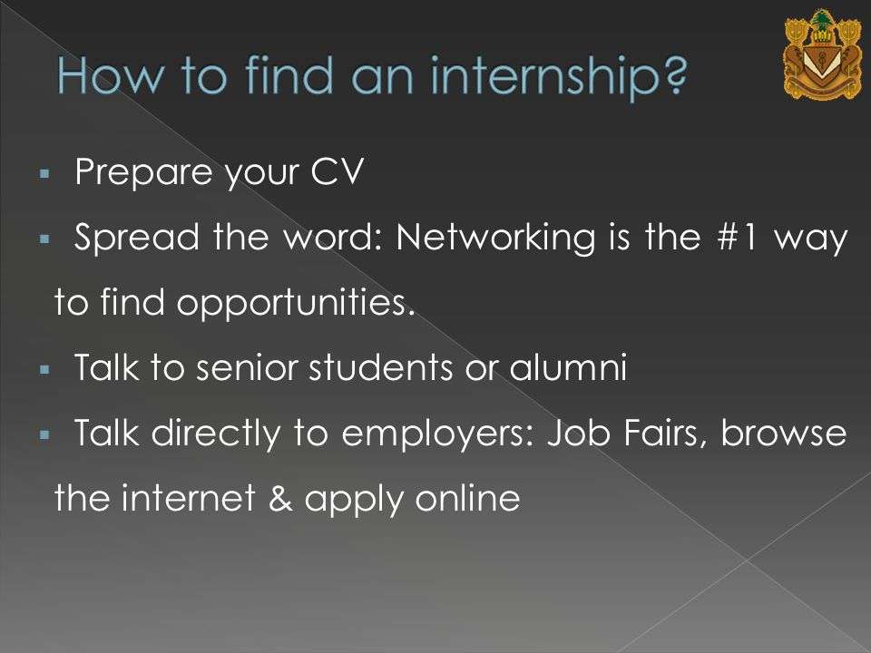  Prepare your CV  Spread the word: Networking is the #1 way to find opportunities.