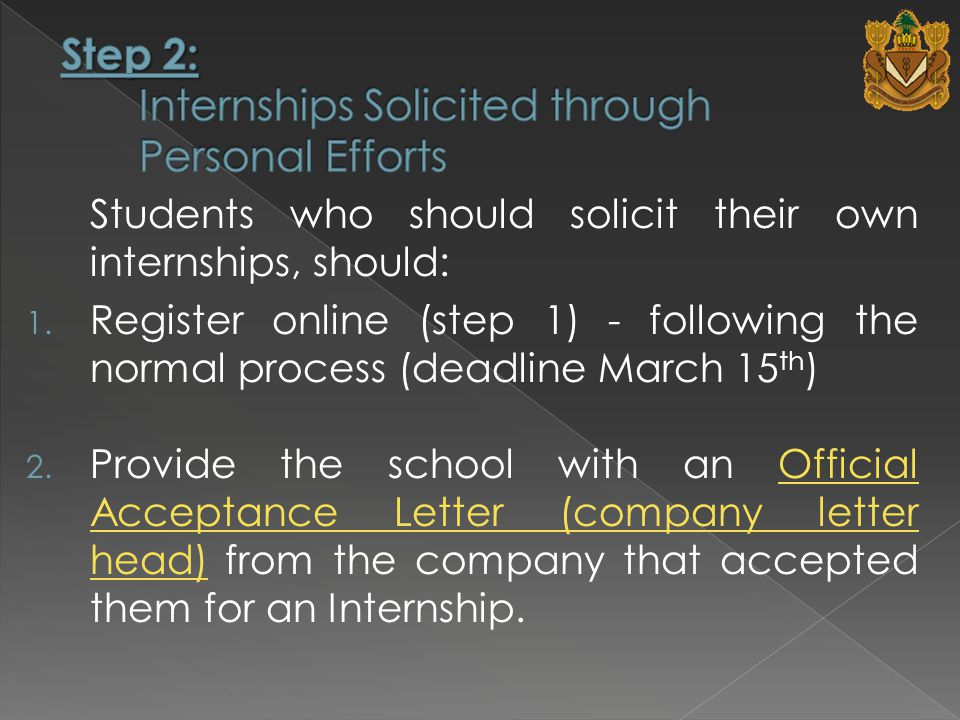 Students who should solicit their own internships, should: 1.