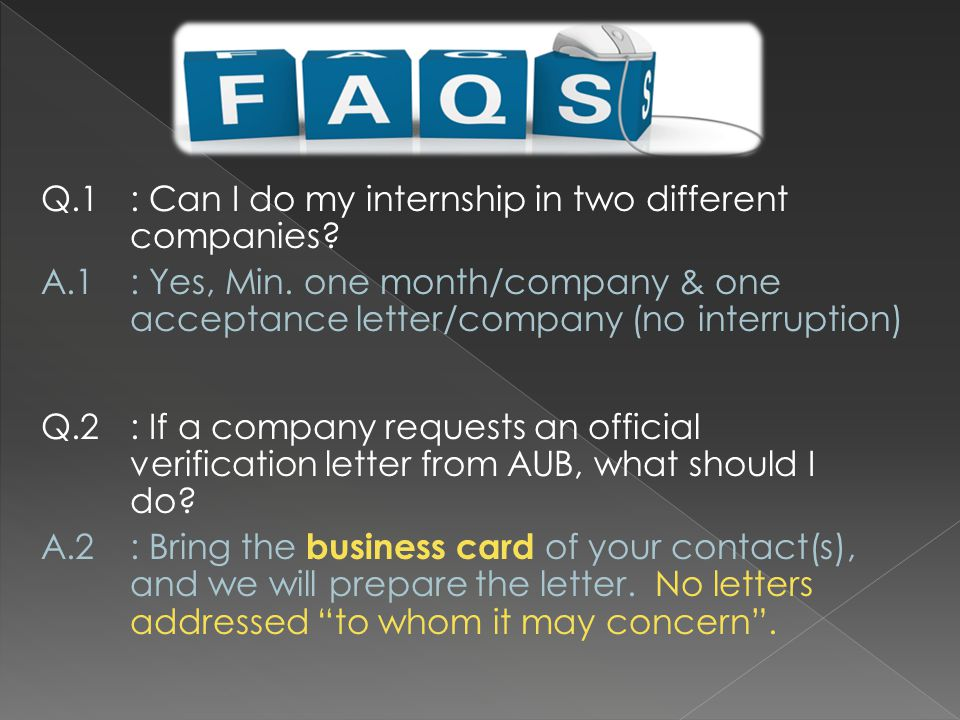 Q.1: Can I do my internship in two different companies.