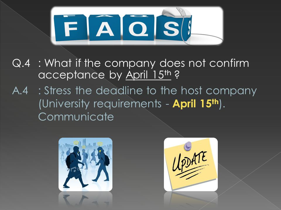Q.4: What if the company does not confirm acceptance by April 15 th .