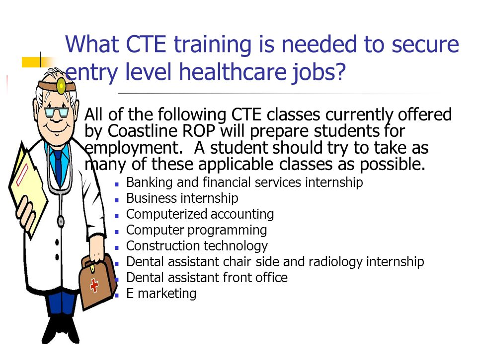 What CTE training is needed to secure entry level healthcare jobs.