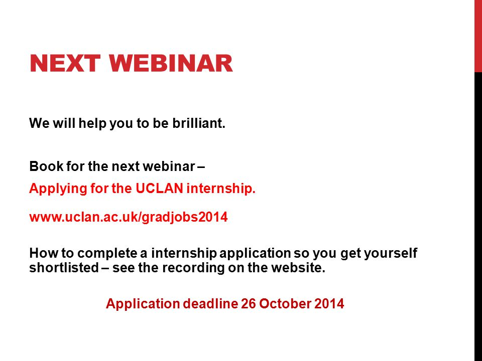 NEXT WEBINAR We will help you to be brilliant.