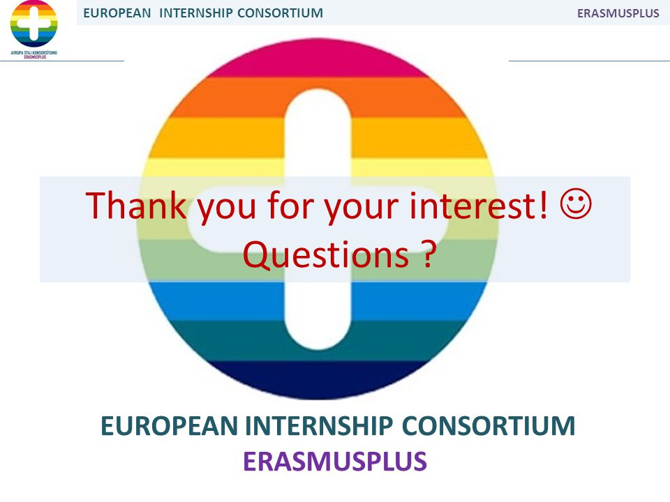 EUROPEAN INTERNSHIP CONSORTIUM ERASMUSPLUS Thank you for your interest.