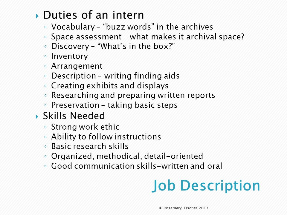  Duties of an intern ◦ Vocabulary – buzz words in the archives ◦ Space assessment – what makes it archival space.