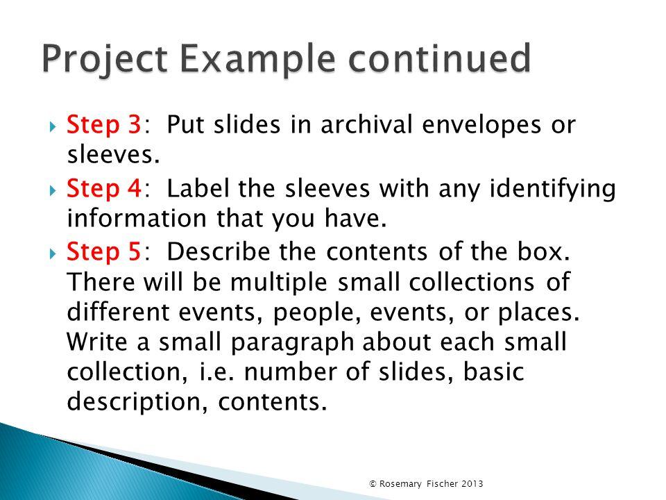  Step 3: Put slides in archival envelopes or sleeves.