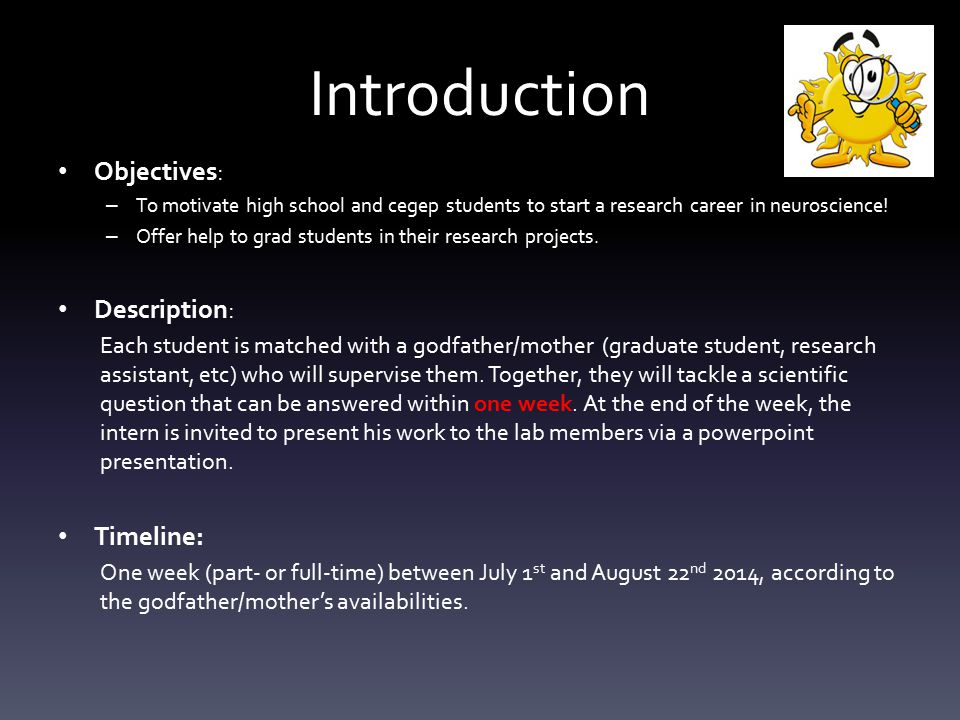 Introduction Objectives: – To motivate high school and cegep students to start a research career in neuroscience.