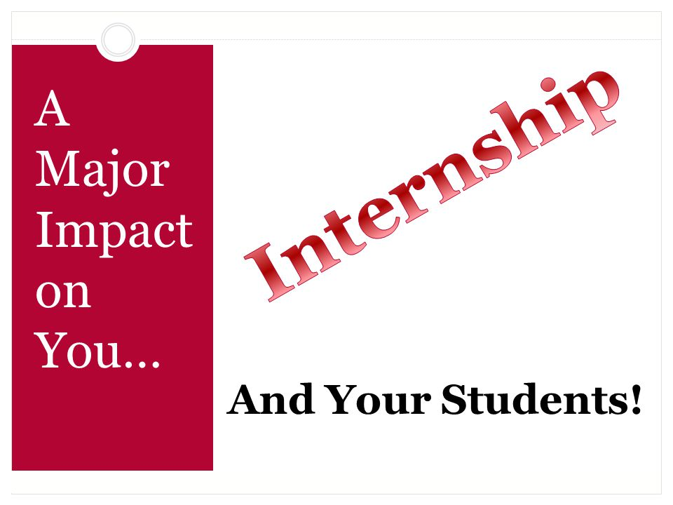 And Your Students! A Major Impact on You…