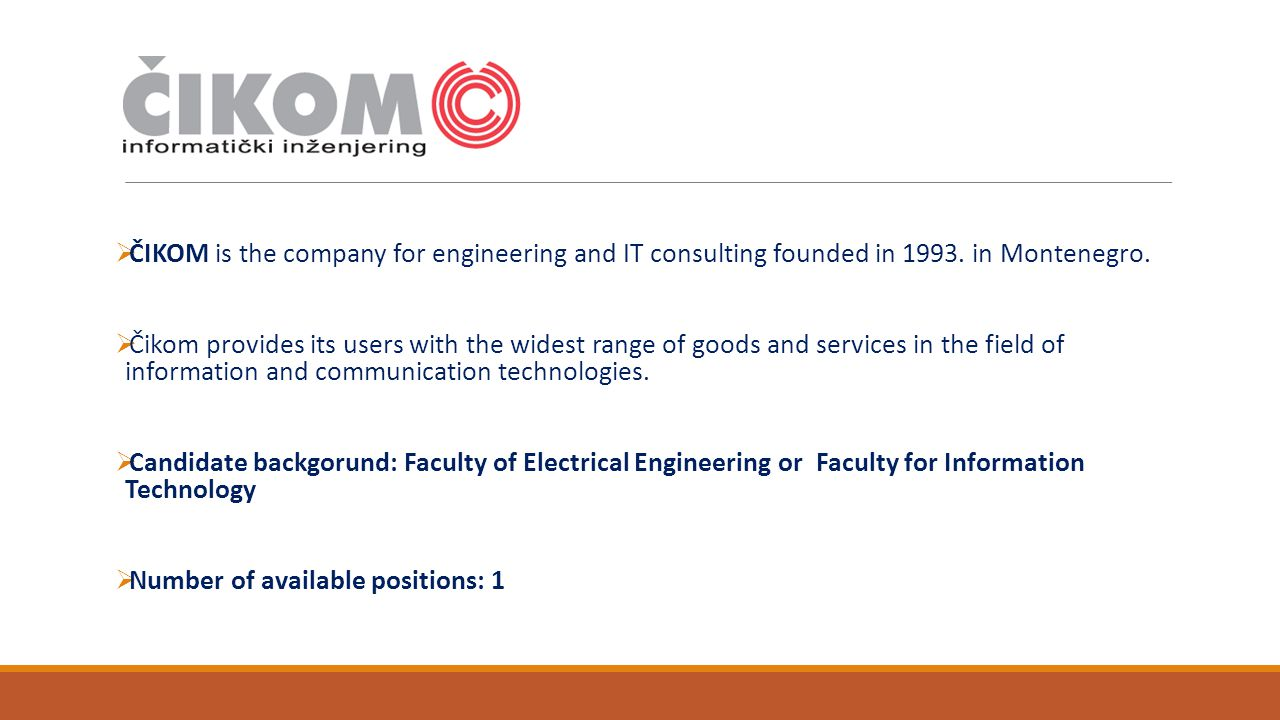  ČIKOM is the company for engineering and IT consulting founded in 1993.