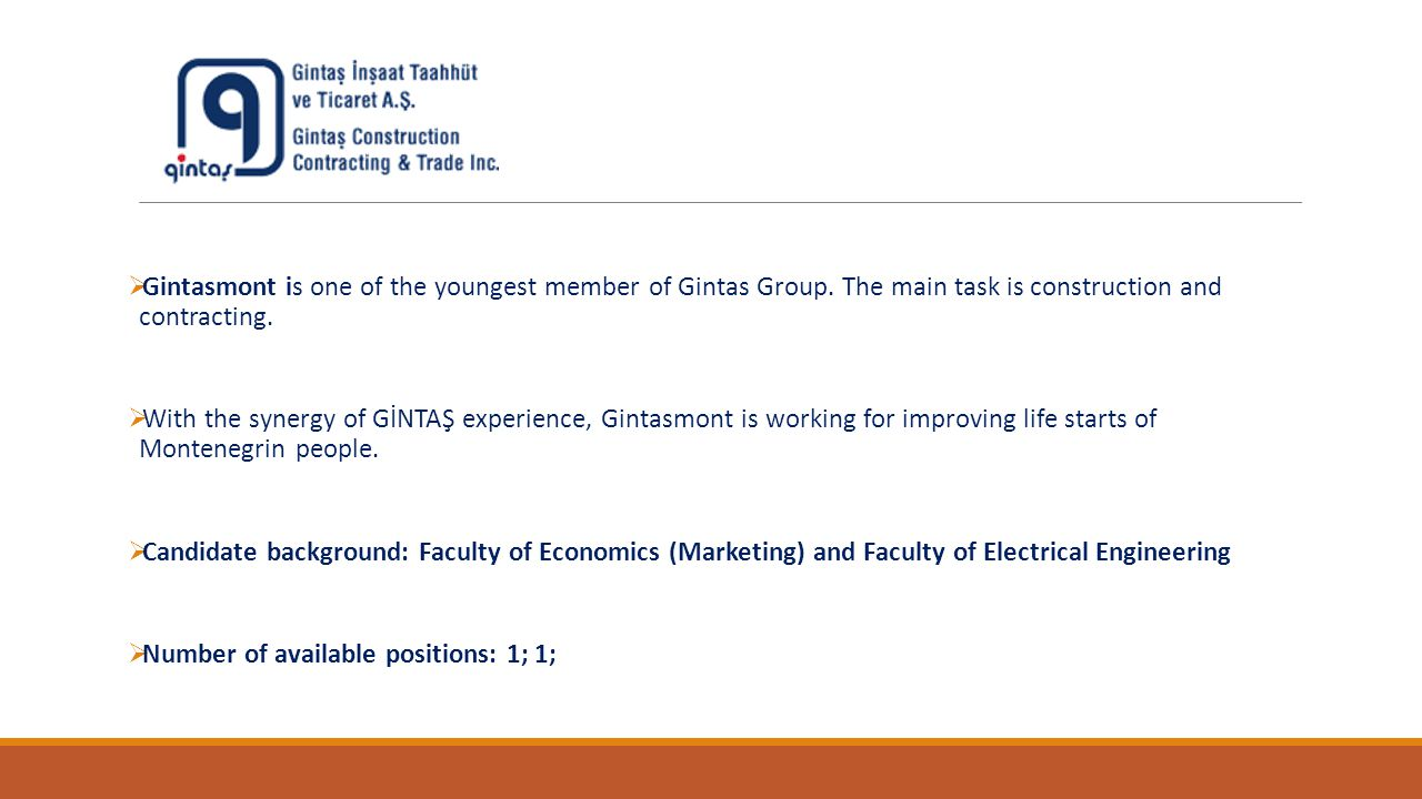  Gintasmont is one of the youngest member of Gintas Group.