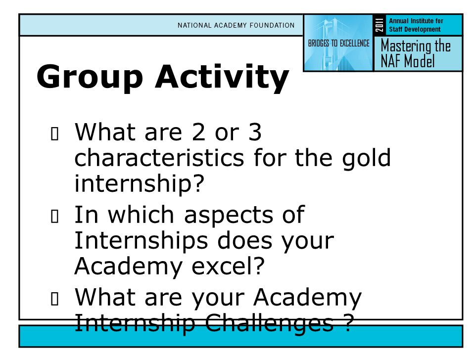 Group Activity  What are 2 or 3 characteristics for the gold internship.