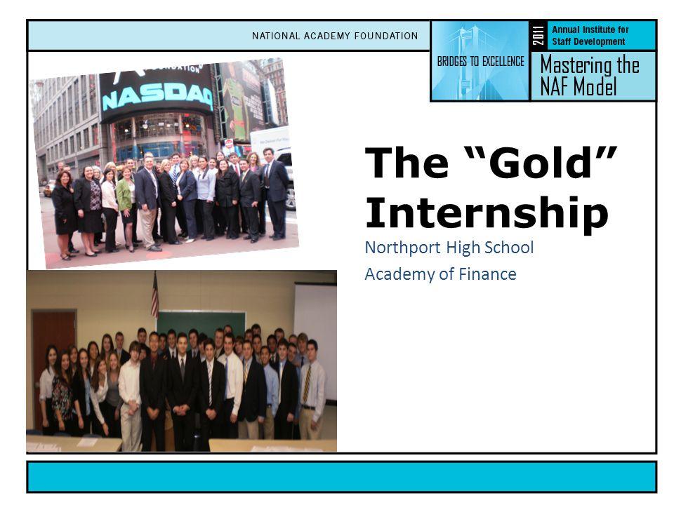 The Gold Internship Northport High School Academy of Finance