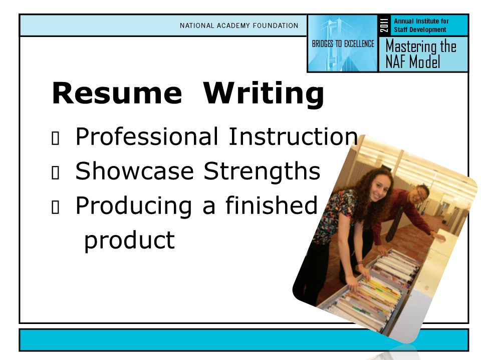 Resume Writing  Professional Instruction  Showcase Strengths  Producing a finished product
