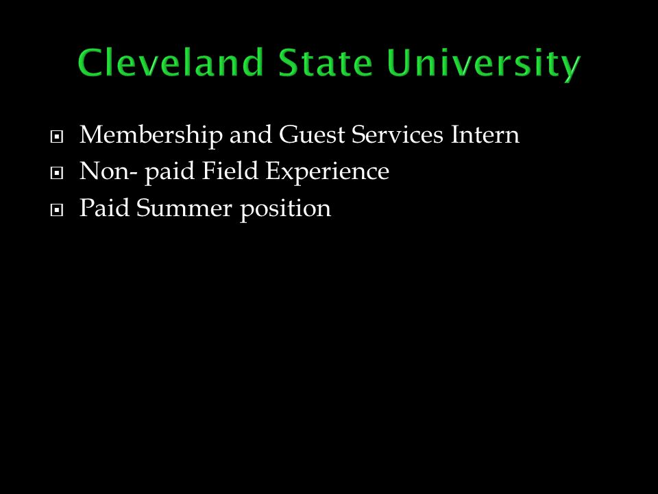  Membership and Guest Services Intern  Non- paid Field Experience  Paid Summer position