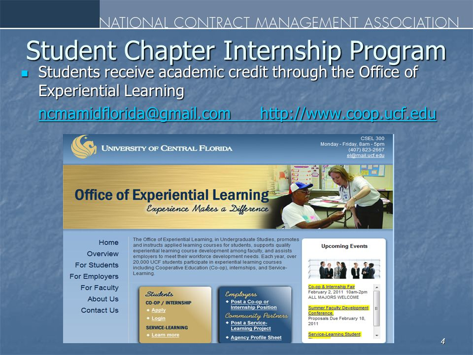 4 Student Chapter Internship Program Students receive academic credit through the Office of Experiential Learning Students receive academic credit through the Office of Experiential Learning ncmamidflorida@gmail.com http://www.coop.ucf.edu ncmamidflorida@gmail.com http://www.coop.ucf.eduncmamidflorida@gmail.com http://www.coop.ucf.eduncmamidflorida@gmail.com http://www.coop.ucf.edu