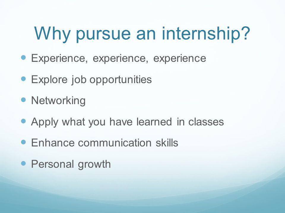 Why pursue an internship.