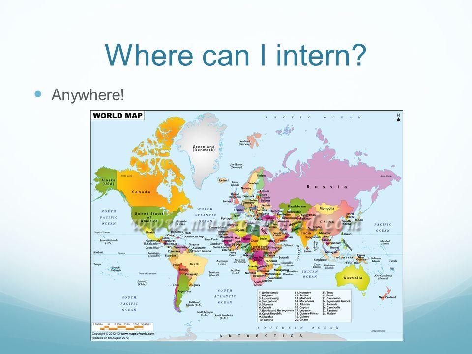 Where can I intern? Anywhere!