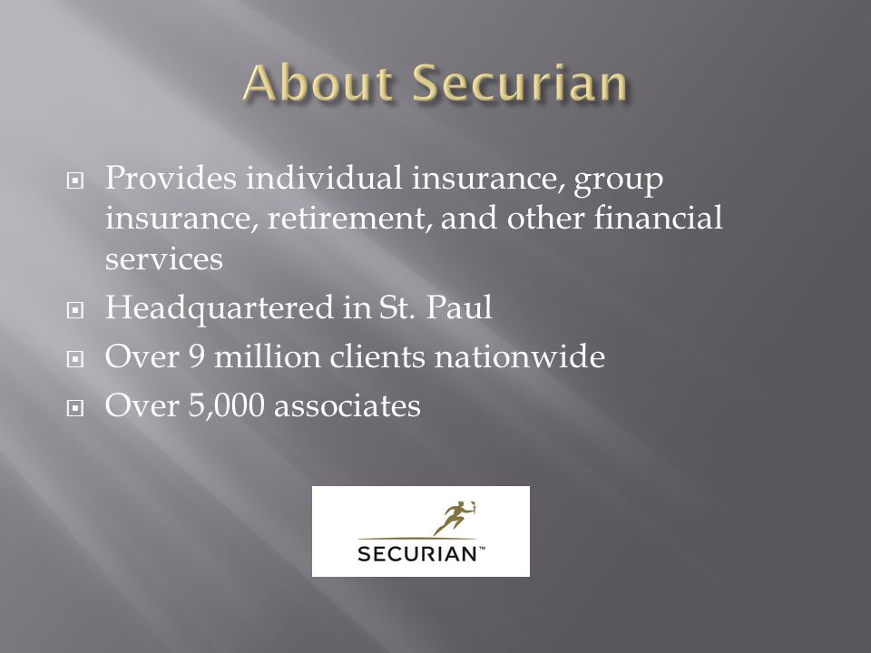  Provides individual insurance, group insurance, retirement, and other financial services  Headquartered in St.