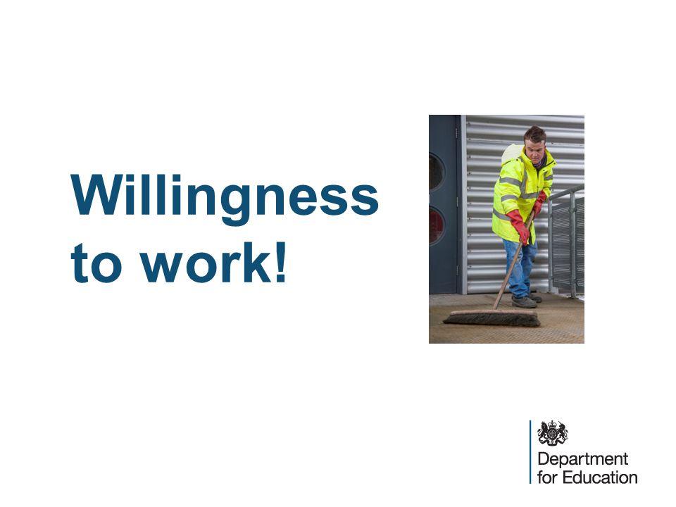 Willingness to work!