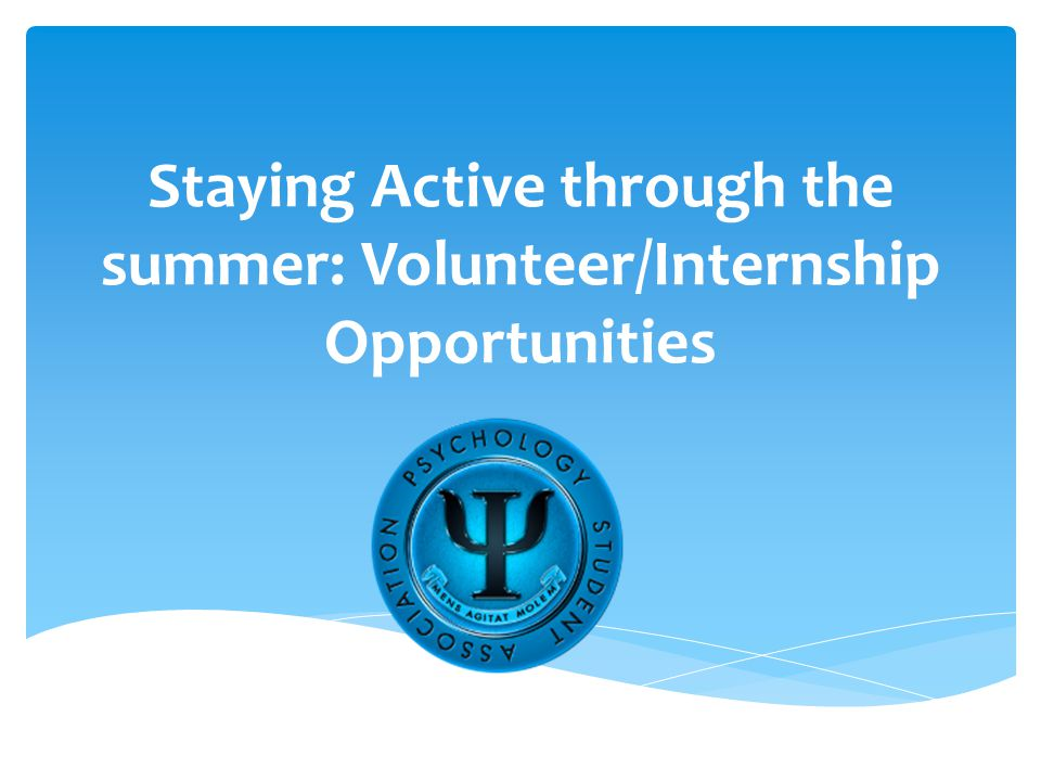 Staying Active through the summer: Volunteer/Internship Opportunities