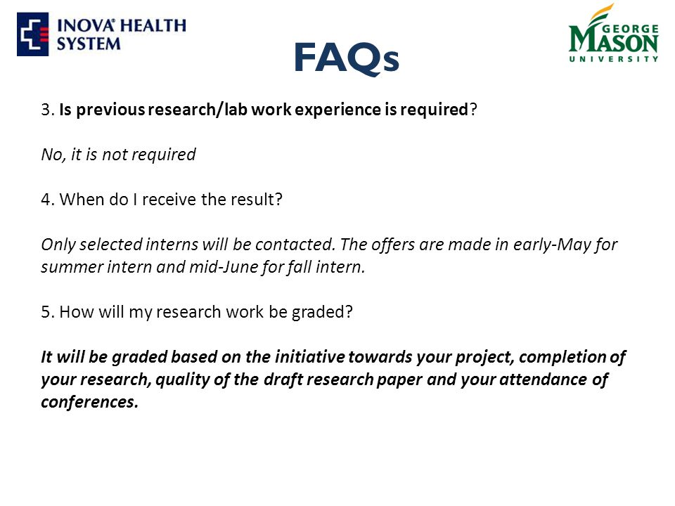 FAQs 3. Is previous research/lab work experience is required.