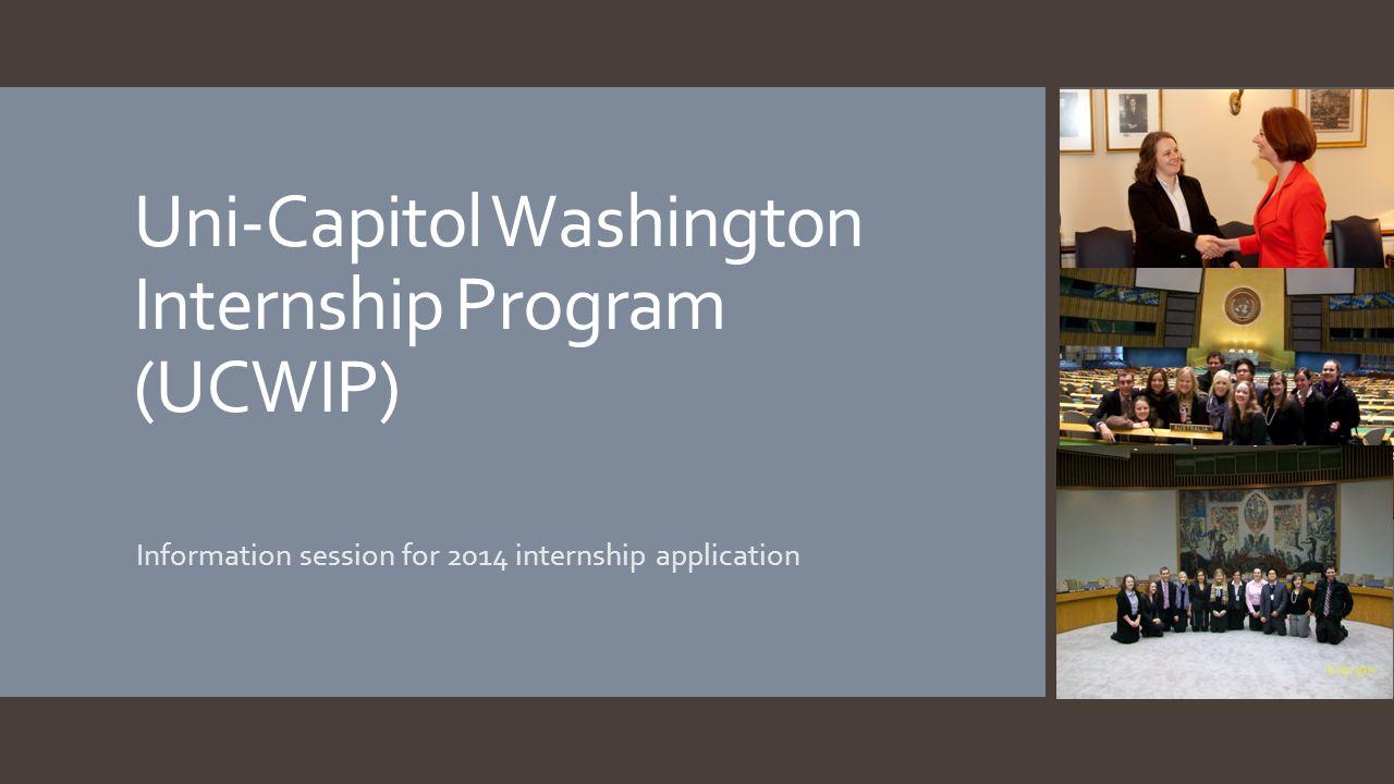 Uni-Capitol Washington Internship Program (UCWIP) Information session for 2014 internship application