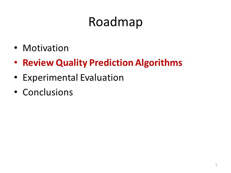 Roadmap Motivation Review Quality Prediction Algorithms Experimental Evaluation Conclusions 5
