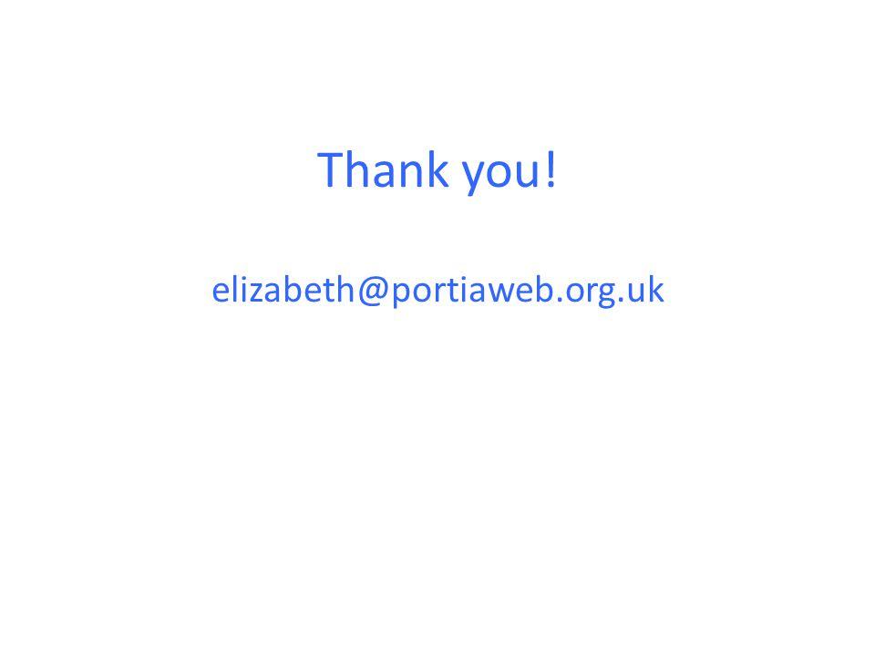 Thank you! elizabeth@portiaweb.org.uk