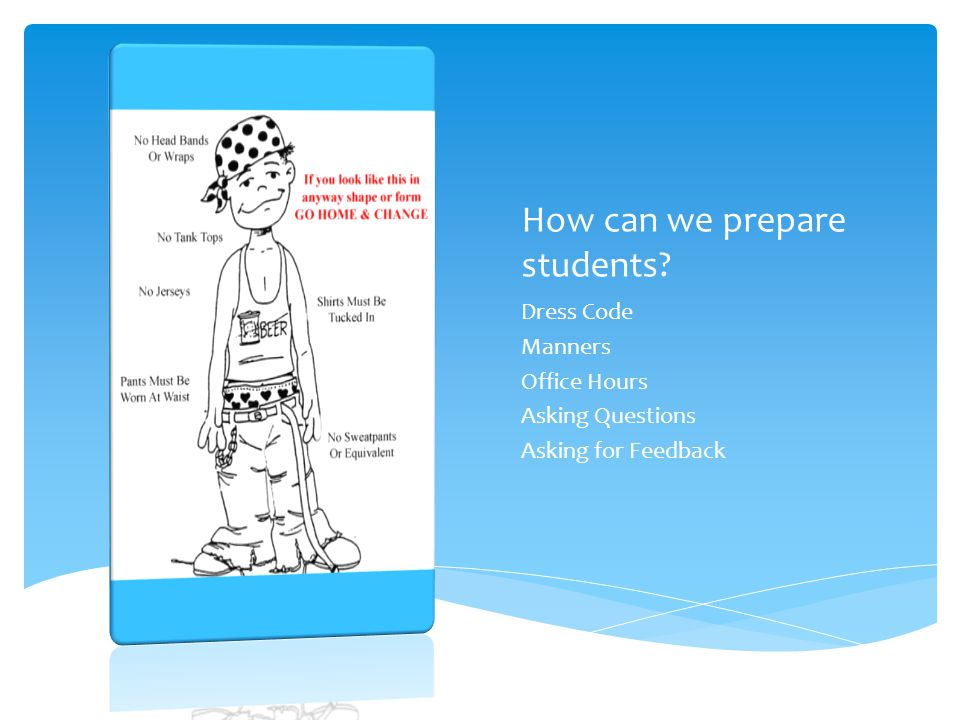 How can we prepare students Dress Code Manners Office Hours Asking Questions Asking for Feedback