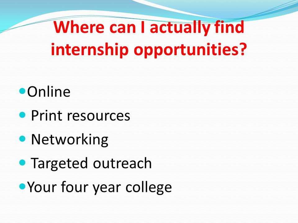 Where can I actually find internship opportunities.