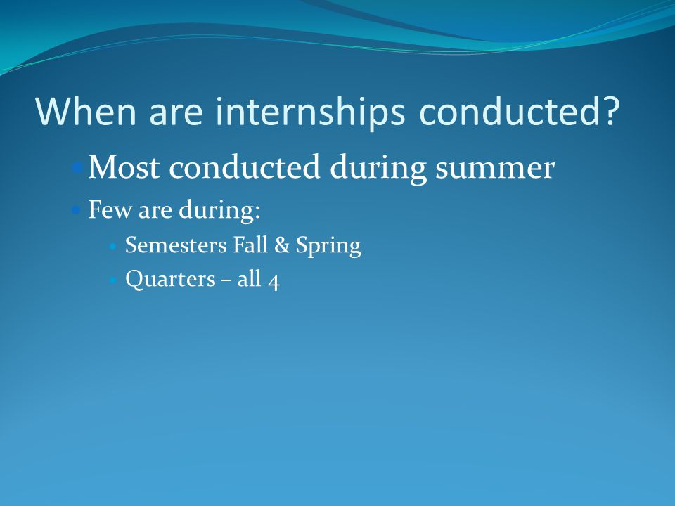 When are internships conducted.
