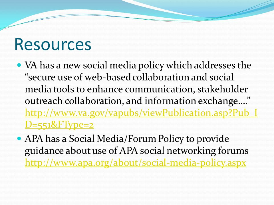 "Resources VA has a new social media policy which addresses the ""secure use of web-based collaboration and social media tools to enhance communication,"