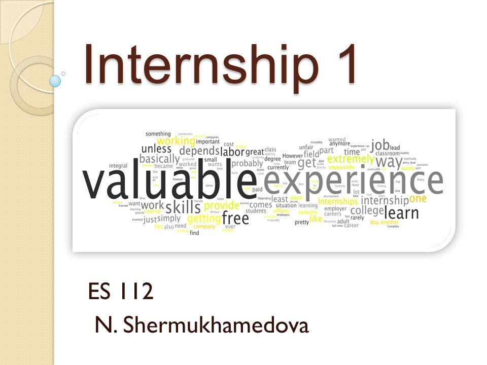 Internship 1 ES 112 N. Shermukhamedova