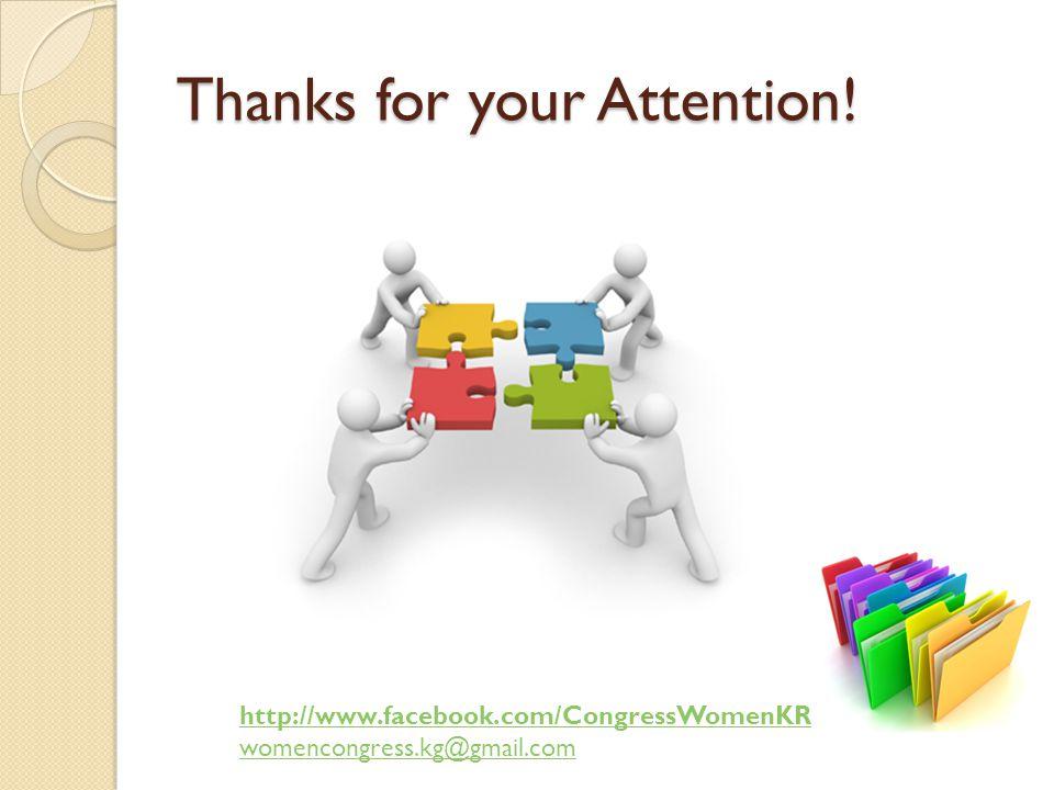 Thanks for your Attention! http://www.facebook.com/CongressWomenKR womencongress.kg@gmail.com