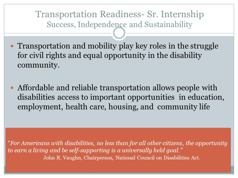 Transportation Readiness- Sr. Internship Success, Independence and Sustainability Transportation and mobility play key roles in the struggle for civil