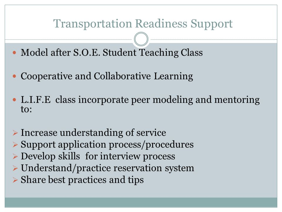 Transportation Readiness Support Model after S.O.E. Student Teaching Class Cooperative and Collaborative Learning L.I.F.E class incorporate peer model