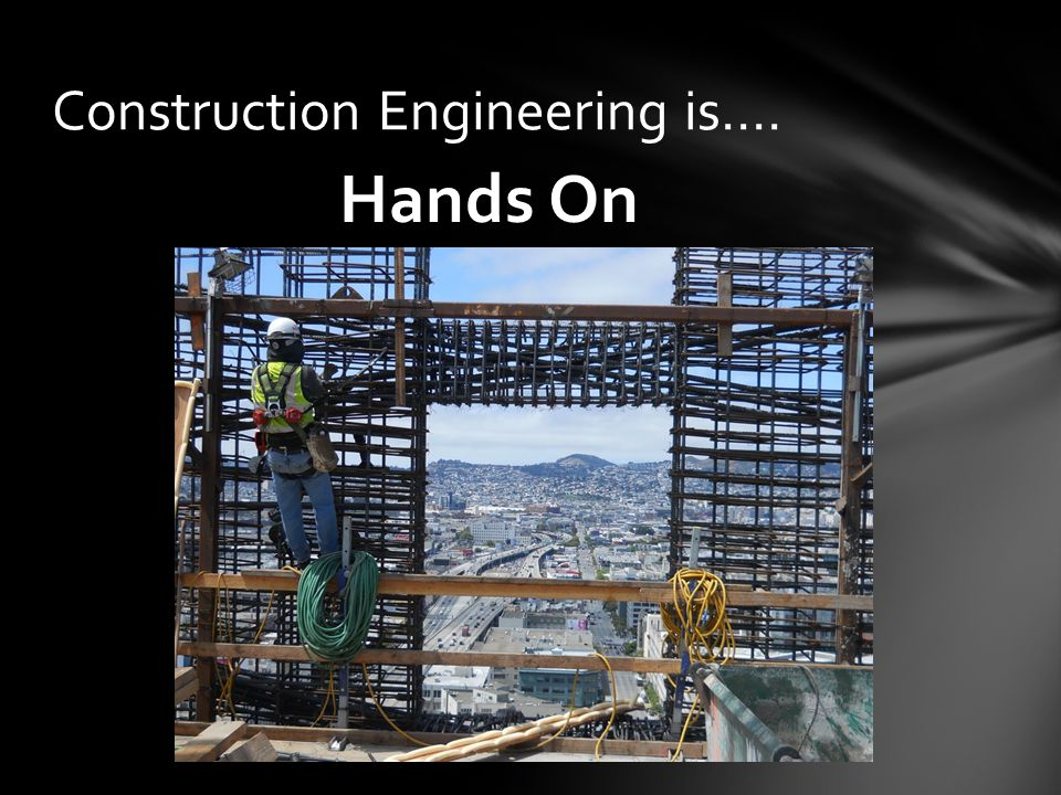 Hands On Construction Engineering is….