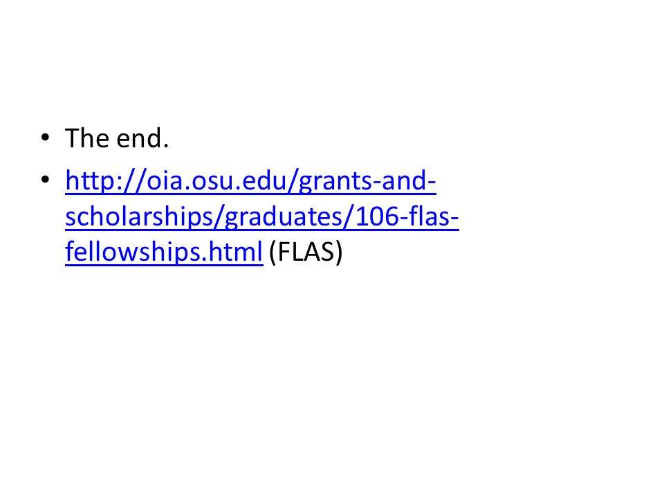 The end. http://oia.osu.edu/grants-and- scholarships/graduates/106-flas- fellowships.html (FLAS) http://oia.osu.edu/grants-and- scholarships/graduates