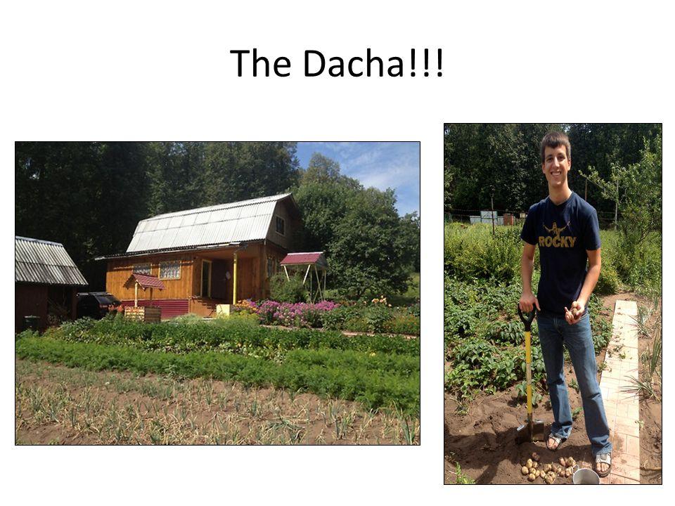 The Dacha!!!