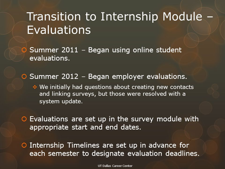 Transition to Internship Module – Evaluations  Summer 2011 – Began using online student evaluations.