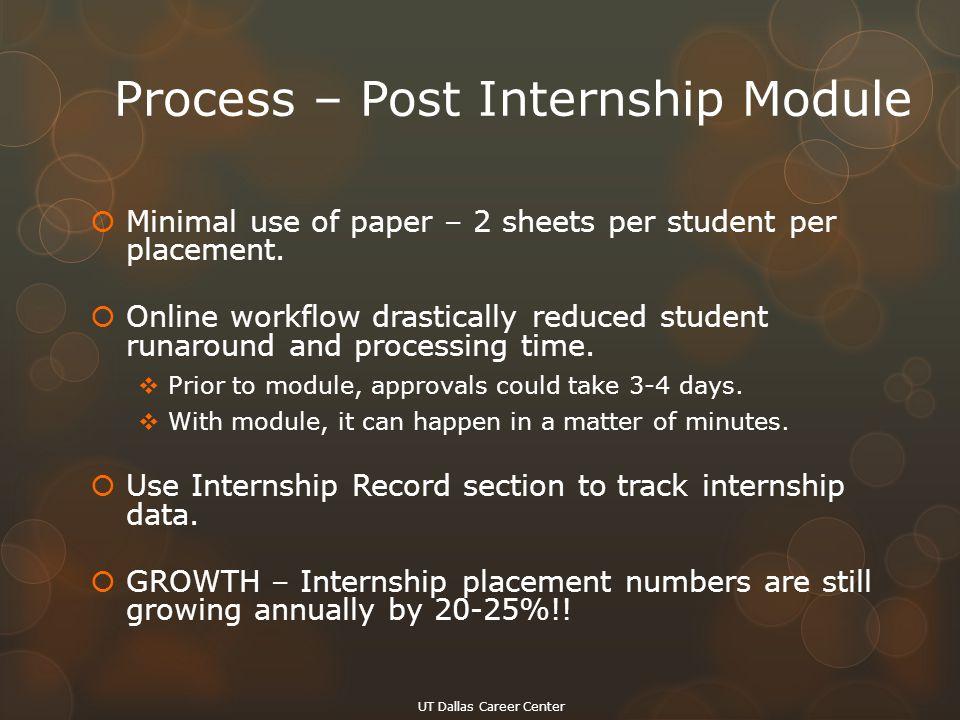 Process – Post Internship Module  Minimal use of paper – 2 sheets per student per placement.