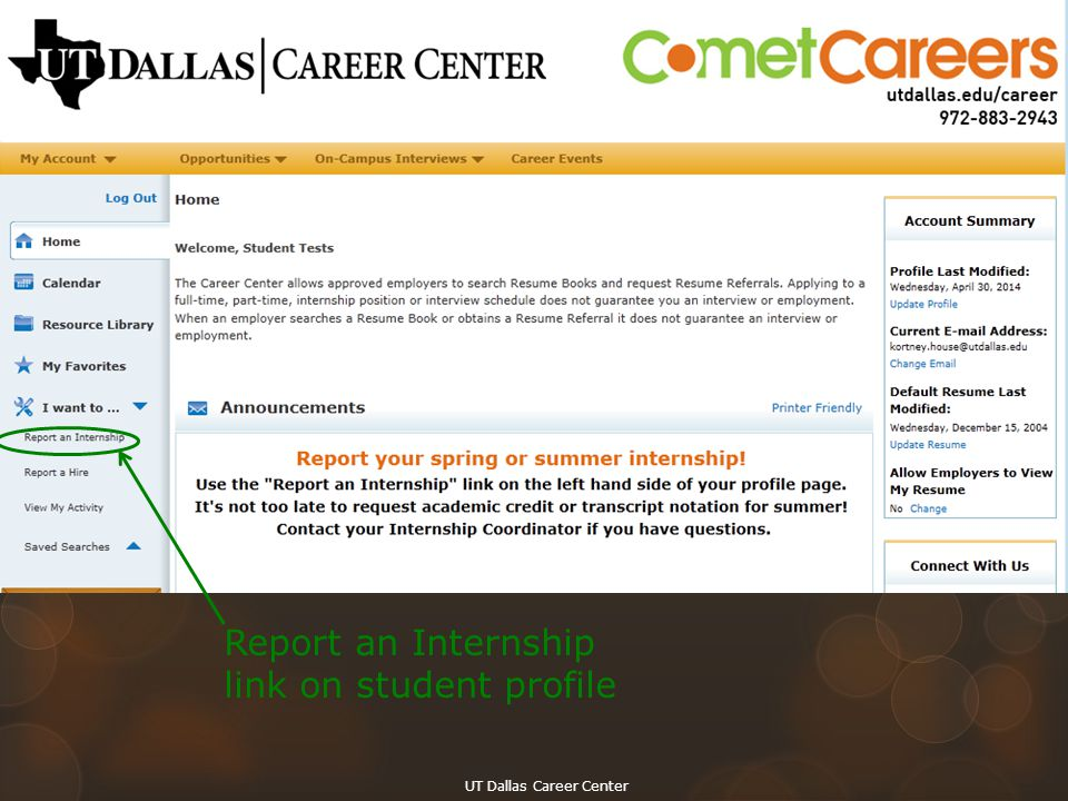 Transition to CSO Internship Module – Student Report UT Dallas Career Center Report an Internship link on student profile