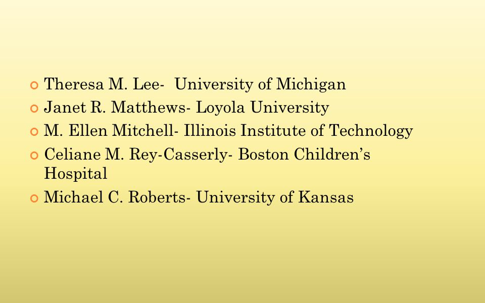 Theresa M. Lee- University of Michigan Janet R. Matthews- Loyola University M.
