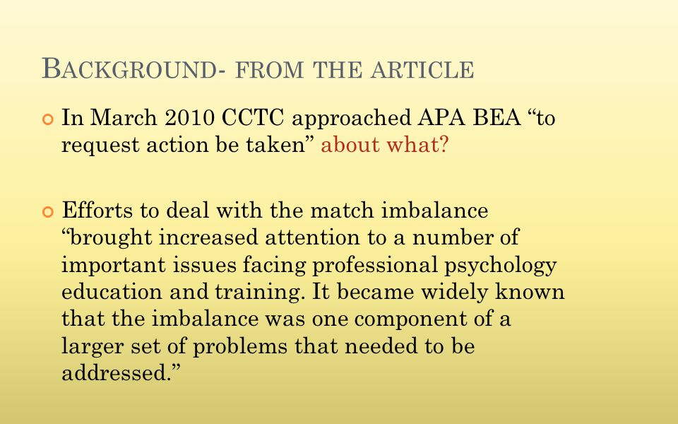"B ACKGROUND - FROM THE ARTICLE In March 2010 CCTC approached APA BEA ""to request action be taken"" about what? Efforts to deal with the match imbalance"
